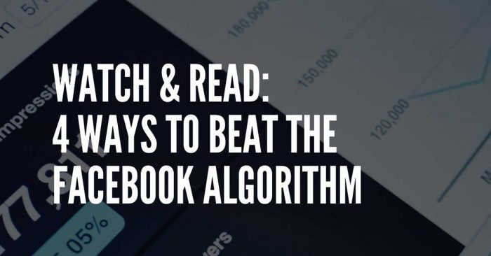 ways to cheat the facebook algorithm