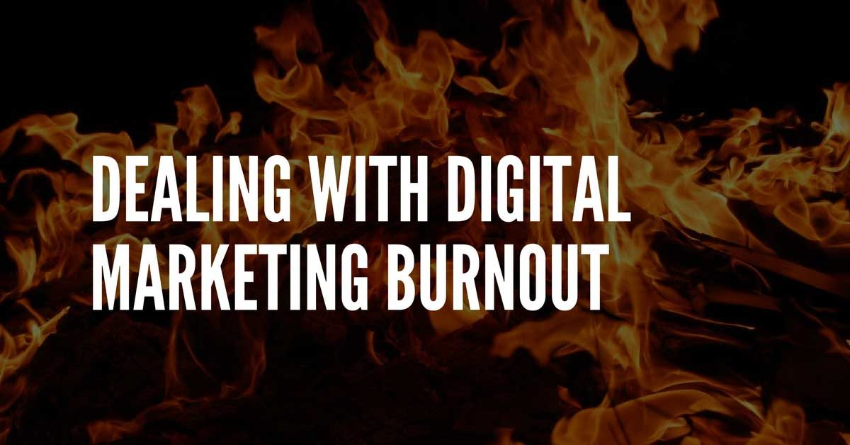 dealing with digital marketing burnout
