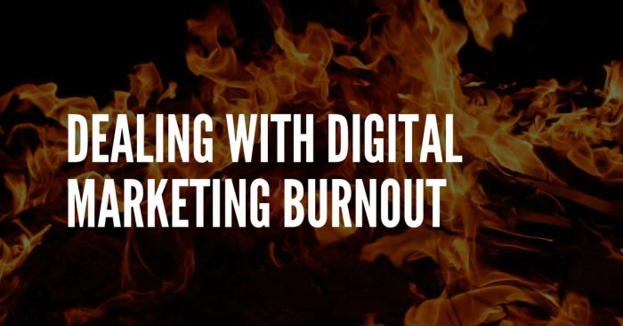 dealing with digital marketing burnout