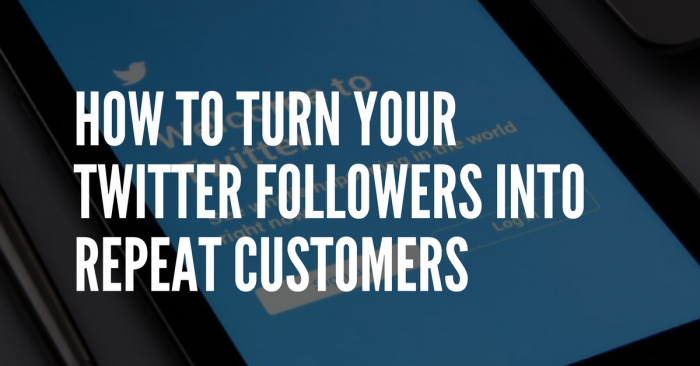 turn twitter followers into loyal customers infographic
