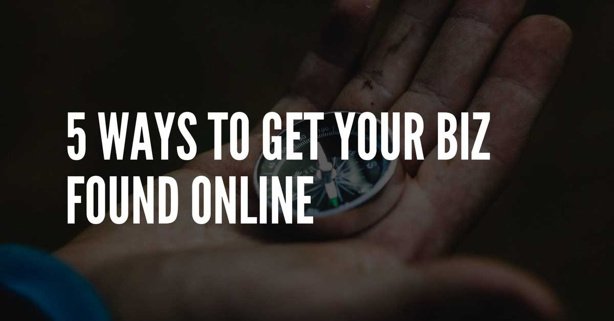 how to get my business found online
