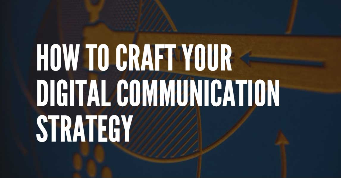 tips for creating a digital communication strategy